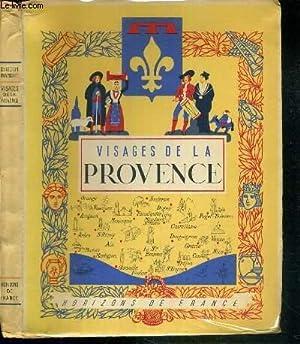 VISAGES DE LA PROVENCE / COLLECTION PROVINCIALES: BENEVENT E. - LEONARD EMILE-G. - BENOIT ...