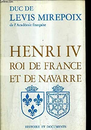 HENRI IV ROI DE FRANCE ET DE NAVARRE.: DUC DE LEVIS MIREPOIX