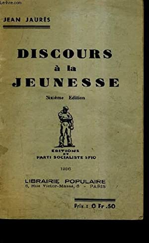 DISCOURS A LA JEUNESSE / 6E EDITION.: JAURES JEAN