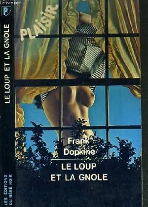 LE LOUP ET LA GNOLE / COLLECTION PLAISIR: DOPKINE FRANK