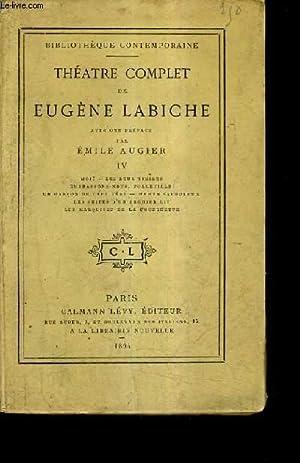 THEATRE COMPLET DE EUGENE LABICHE - TOME 4 : MOI LES DEUX TIMIDES EMBRASSONS NOUS FOLLEVILLE UN ...