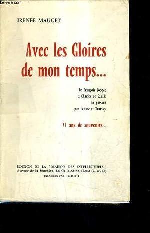 AVEC LES GLOIRES DE MON TEMPS - 77 ANS DE SOUVENIRS.: MAUGET IRENEE