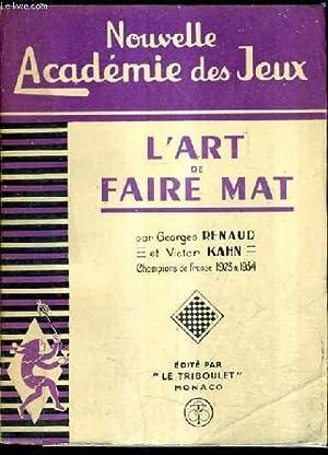 L'ART DE FAIRE MAT - NOUVELLE ACADEMIE DES JEUX / 2E EDITION REVUE CORRIGEE ET AUGMENTEE....