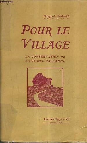 POUR LE VILLAGE LA CONSERVATION DE LA CLASSE PAYSANNE.: DE MONTENACH GEORGES
