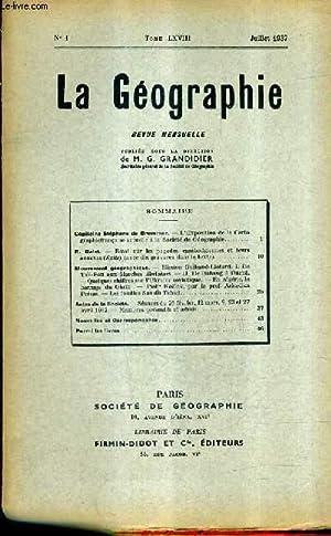 LA GEOGRAPHIE N°1 TOME LXVIII JUILLET 1937 - l'exposition de la cartographie franç...