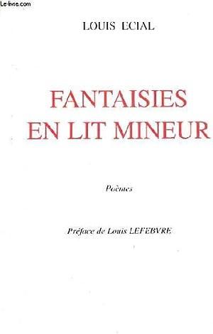 FANTAISIES EN LIT MINEUR - POEMES.: ECIAL LOUIS