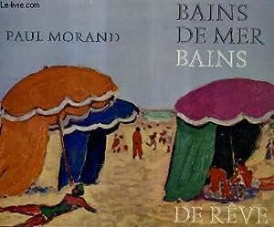 BAINS DE MER BAINS DE REVE.: MORAND PAUL