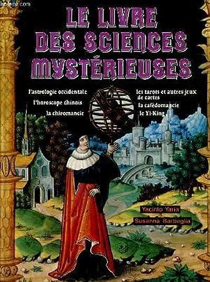 LE LIVRE DES SCIENCES MYSTERIEUSES.: YARIA YACINTO & BARBAGLIA SUSANNA
