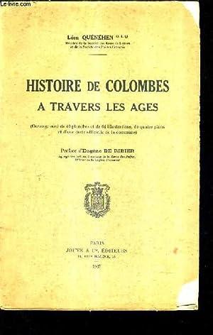 HISTOIRE DE COLOMBES A TRAVERS LES AGES.: QUENEHEN LEON