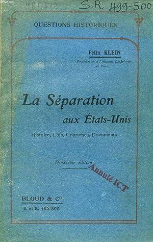 LA SEPARATION AUX ETATS-UNIS, HISTOIRE, LOIS, COUTUMES, DOCUMENTS (QUESTIONS HISTORIQUES, N° ...