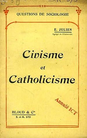 CIVISME ET CATHOLICISME (QUESTIONS DE SOCIOLOGIE, N° 579): JULIEN E.