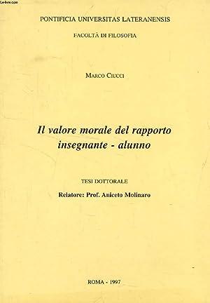 IL VALORE MORALE DEL RAPPORTO INSEGNANTE - ALUNNO (TESI DOTTORALE): CIUCCI MARCO
