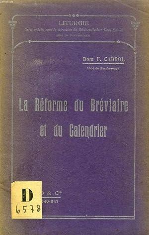 LA REFORME DU BREVIAIRE ET DU CALENDRIER (LITURGIE, N° 646-647): CABROL Rme DOM FERNAND