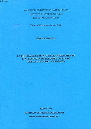 LA FIGURA DEL NOTAIO NELL'ORDINAMENTO ITALIANO E IN QUELLO DELLO STATO DELLA CITTA' DEL ...