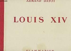 LOUIS XIV -: DAYOT ARMAND