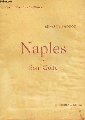 """NAPLES ET SON GOLFE / COLLECTION """"LES VILLES D'ART CELEBRES"""": LEMONON ERNEST"""
