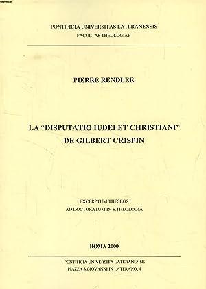 LA 'DISPUTATIO IUDEI ET CHRISTIANI' DE GILBERT CRISPIN (EXCERPTUM THESEOS): RENDLER PIERRE