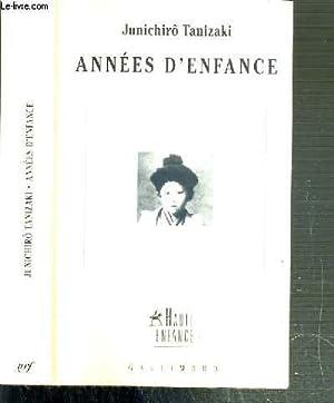 ANNEES D'ENFANCE / COLLECTION HAUTE ENFANCE: TANIZAKI JUNICHIRO
