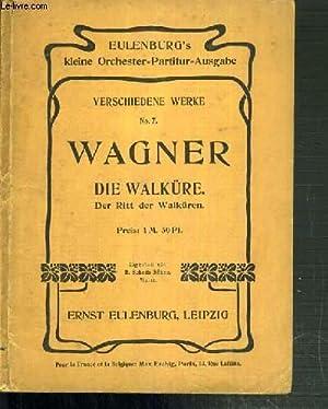 WAGNER - DIE WALKURE DER RITT DER WALKUREN - ORCHESTER-PARTITUR / COLLECTION EULENBURG'S.: ...