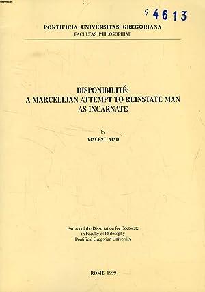 DISPONIBILITE: A MARCELLIAN ATTEMPT TO REINSTATE MAN: AIND VINCENT