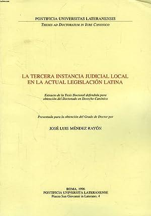 LA TERCERA INSTANCIA JUDICIAL LOCAL EN LA ACTUAL LEGISLACION LATINA (EXTRACTO DE LA TESIS): MENDEZ ...