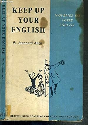 KEEP UP YOUR ENGLISH - N'OUBLIEZ PAR: STANNARD ALLEN W.