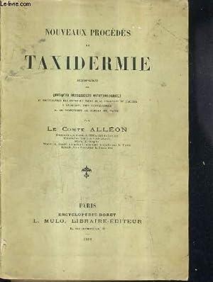 NOUVEAUX PROCEDES DE TAXIDERMIE ACCOMPAGNES DE QUELQUES: LE COMTE ALLEON