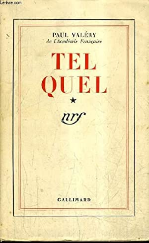 TEL QUEL - TOME 1 : CHOSES TUES MORALITES LITTERATURE CAHIER .: VALERY PAUL