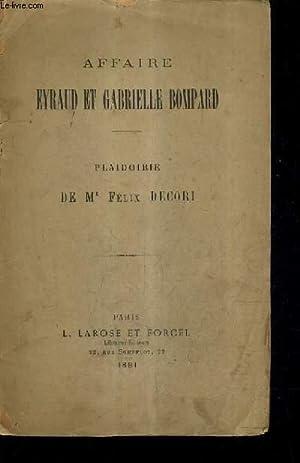 AFFAIRE EYRAUD ET GABRIELLE BOMPARD - PLAIDOIRIE DE ME FELIX DECORI.: DECORI FELIX