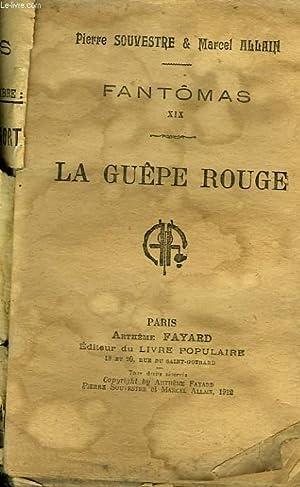 FANTOMAS XIX. LA GUEPE ROUGE.: SOUVESTRE PIERRE ET ALLAIN MARCEL.