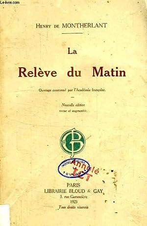 LA RELEVE DU MATIN: MONTHERLANT HENRI DE