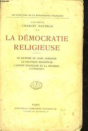 ROMANTISME ET REVOLUTION - TOME 2 - LA DEMOCRATIE RELIGIEUSE : LE DILEMME DE MARC SANGNIER, LA ...