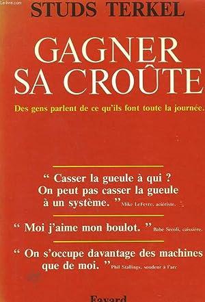 GAGNER SA CROUTE. DES GENS PARLENT DE CE QU'ILS FONT TOUTE LA JOURNEE.: TERKEL STUDS.