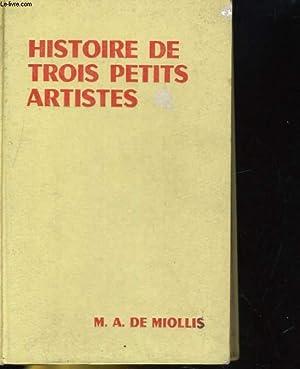 HISTOIRE DE TROIS PETITS ARTISTES (THEATRE BLEU): MARIE-ANTOINETTE DE MIOLLIS