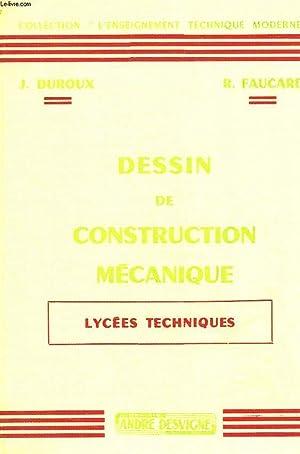 DESSIN DE CONSTRUCTION MECANIQUE - LYCEES TECHNIQUES: DUROUX J. - FAUCARD R.