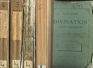 HISTOIRE DE LA DIVINATION DANS L'ANTIQUITE - EN 4 TOMES -: BOUCHE-LECLERCQ A.
