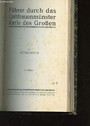 FUHRER DURCH DAS LIEBFRAUENMUNSTER KARLS DES GROBEN / 2 - AUFLAGE.: LENTZ PETER