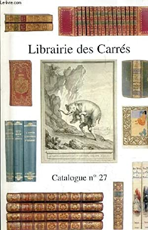 CATALOGUE DE LA LIBRAIRIE DES CARRES N°27.: COLLECTIF