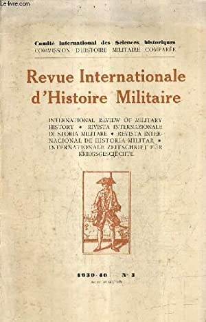 REVUE INTERNATIONALE D'HISTOIRE MILITAIRE N°3 1939-1940 -: COLLECTIF