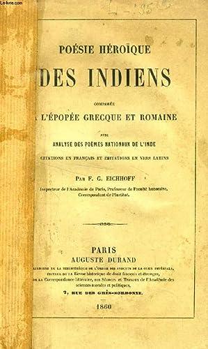 POESIE HEROIQUE DES INDIENS, COMPAREE A L'EPOPEE GRECQUE ET ROMAINE: EICHHOFF F. G.