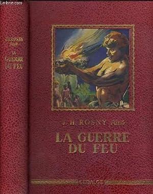 LA GUERRE DU FEU: ROSNY J.H. Ainé.