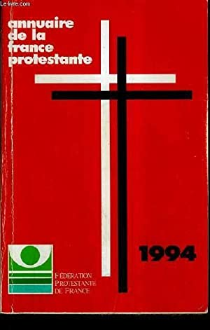 ANNUAIRE DE LA FRANCE PROTESTANTE 1994.: FEDERATION PROTESTANTE DE FRANCE