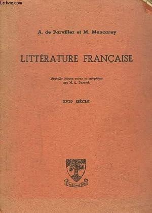 LITTERATURE FRANCAISE - XVIIe siècle: DE PARVILLEZ A. / MONCAREY M.
