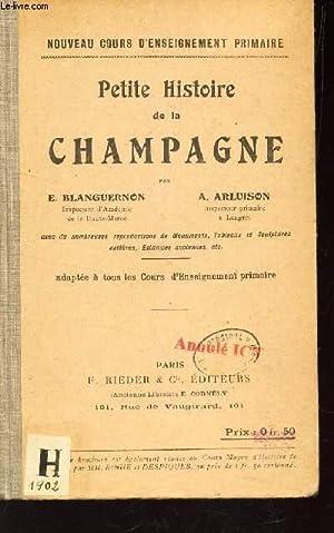 PETITE HISTOIRE DE LA CHAMPAGNE / adaptée a tous les Cours d'Enseignement primaire...