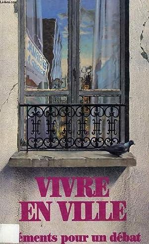 VIVRE EN VILLE, ELEMENTS POUR UN DEBAT: VICHROVA EVA, SCHMIDT BRUNO, WINDENBERGER JACQUES