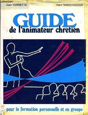 GUIDE DE L'ANIMATEUR CHRETIEN: VERNETTE JEAN, MARCHADOUR