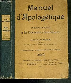 MANUEL D'APOLOGETIQUE - INTRODUCTION A LA DOCTRINE: BOULENGER A. L'ABBE