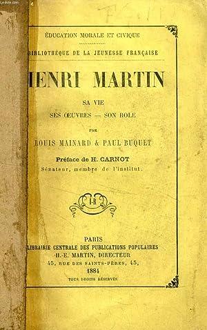 HENRI MARTIN, SA VIE, SES OEUVRES, SON ROLE: MAINARD LOUIS, BUQUET PAUL