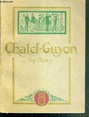 CHATEL-GUYON LES BAINS - STATIONS DES INTESTINAUX: COLLECTIF