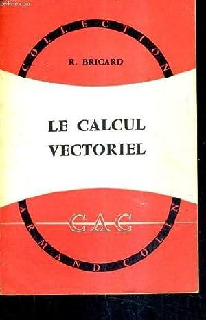 LE CALCUL VECTORIEL / 11E EDITION /: R.BRICARD